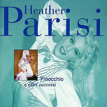 Heather Parisi - Pinocchio E Altri Successi