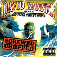 David Banner - MTA2-Baptised in Dirty Water Screwed and Chopped