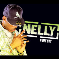 Nelly - N Dey Say (Int'l Comm Single)