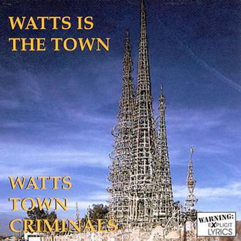 Watts Town Criminals - Watts Town Criminals