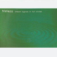 Tristeza - Dream Signals in Full Circles