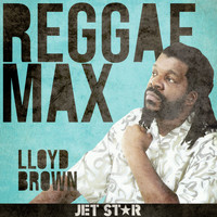 Lloyd Brown - Reggae Max: Lloyd Brown