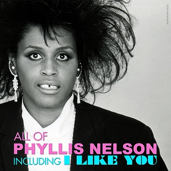 Phyllis Nelson - All of Phyllis Nelson (14 Songs & Hits)