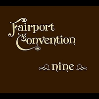 Fairport Convention - Nine (Bonus Track Edition)