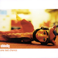 Shindig - One Last Chance