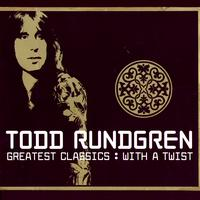 Todd Rundgren - Greatest Classics: With A Twist