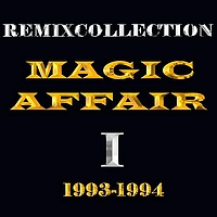 Magic Affair - Remixcollection I 1993-1994