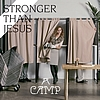 Stronger Than Jesus by A Camp