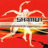 Shamen - Hystericool: The Best of the Alternate Mixes