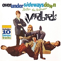 The Yardbirds - Roger The Engineer / Over Under Sideways Down