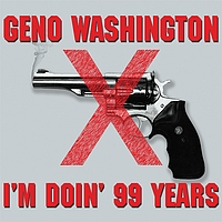 Geno Washington - I'm Doin' 99 Years