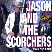 Jason & The Scorchers - EMI Years