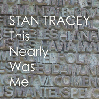 Stan Tracey - This Nearly Was Mine