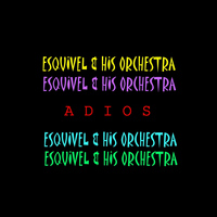 Esquivel & His Orchestra - Adios