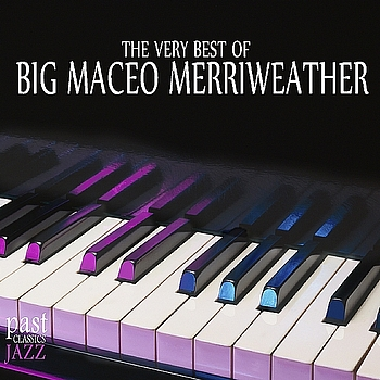 Big Maceo Merriweather - The Very Best of Big Maceo Merriweather