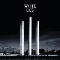 White Lies - To Lose My Life ... (UK Version)