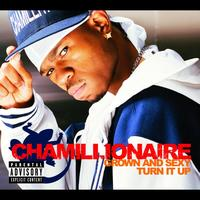 Chamillionaire - Grown & Sexy/Turn It Up (Intl MaxiEnhanced)