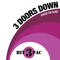 3 Doors Down - When I'm Gone Hit Pack