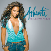 Ashanti - Hey Baby (After The Club)