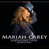 Mariah Carey - Say Somethin'