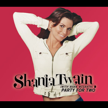 Shania Twain - Party For Two