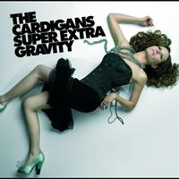 The Cardigans - Super Extra Gravity (With Bonus Tracks)