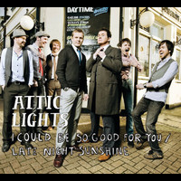 Attic Lights - I Could Be So Good For You (Official Minder theme) / Late Night Sunshine