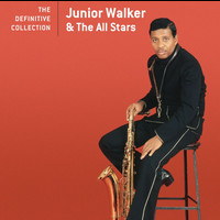 Jr. Walker & The All Stars - The Definitive Collection