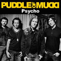 Puddle Of Mudd - Psycho (Album Version)