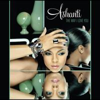 Ashanti - The Way That I Love You (Radio Version)