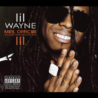 Lil Wayne - Mrs. Officer (Int'l 2Trk)