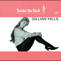 Gillian Hills - Twistin'The Rock Vol 9