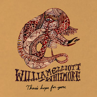 William Elliott Whitmore - There's hope for you