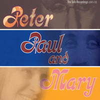 Peter, Paul & Mary - The Solo Recordings [1971-1972]