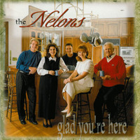 The Nelons - Glad You're Here