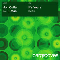 Jon Cutler featuring E-Man - It's Yours - Part 2