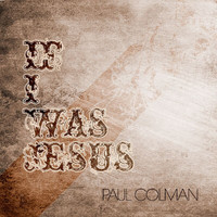 Paul Colman - If I Was Jesus EP