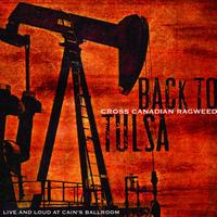 Cross Canadian Ragweed - Back To Tulsa: Live And Loud At Cain's Ballroom