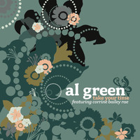 Al Green featuring Corinne Bailey Rae - Take Your Time
