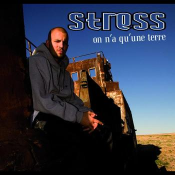 Stress - On n'a qu'une terre
