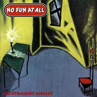 No Fun At All - No Straight Angles
