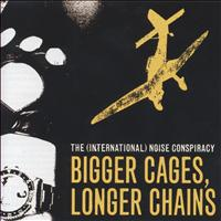 The (International) Noise Conspiracy - Bigger Cages, Longer Chains