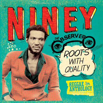 Various Artists - Reggae Anthology: Niney The Observer - Roots With Quality