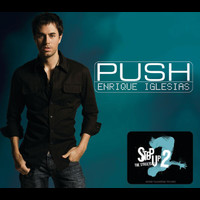 Enrique Iglesias - Push (No Rap Version)