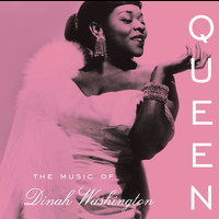 Dinah Washington - Queen: The Music of Dinah Washington