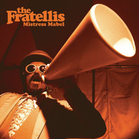 The Fratellis - Mistress Mabel (International E-Single)
