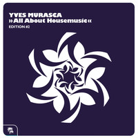Yves Murasca - All About Housemusic (Edition 2)
