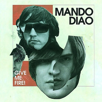 Mando Diao - Give Me Fire (Digital Version)