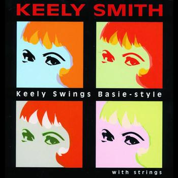 Keely Smith - Keely Swings Basie-Style With Strings