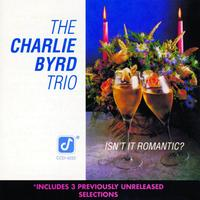 The Charlie Byrd Trio - Isn't It Romantic?